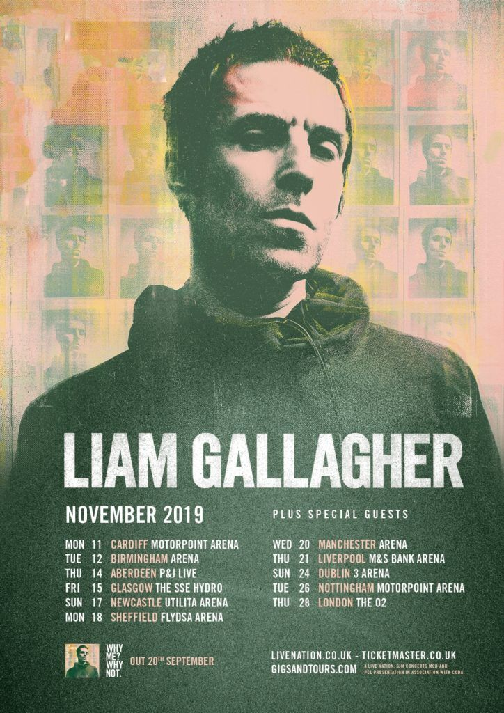 Liam Gallagher UK Tour  «Why Me? Why Not?